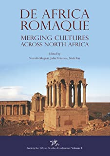 De Africa Romaque: Merging cultures across North Africa (Society for Libyan Studies Conference Book 1)