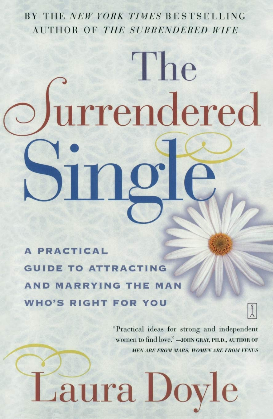 Image OfThe Surrendered Single: A Practical Guide To Attracting And Marrying The Man Who's Right For You