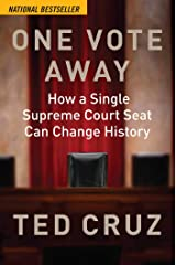 One Vote Away: How a Single Supreme Court Seat Can Change History Kindle Edition