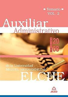 Auxiliares administrativos de la universidad miguel hernández. Temario volumen ii