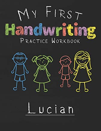 My first Handwriting Practice Workbook Lucian: 8.5x11 Composition Writing Paper Notebook for kids in kindergarten primary school I dashed midline I For Pre-K, K-1,K-2,K-3 I Back To School Gift
