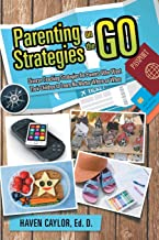 Parenting Strategies on the Go: Diverse Teaching Strategies for Parents Who Want Their Children to Learn No Matter Where o...