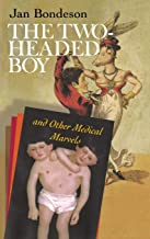 The Two-headed Boy, and Other Medical Marvels