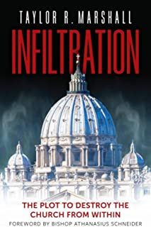 Infiltration: The Plot to Destroy the Church from Within