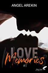 Love memories, tome 1 Format Kindle
