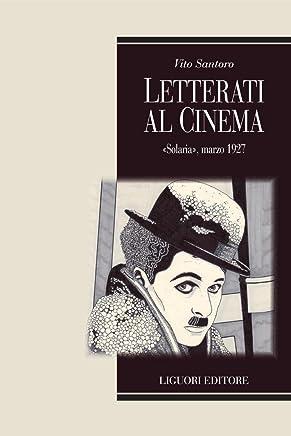 """Letterati al cinema: """"Solaria"""", marzo 1927 (Teorie e oggetti della letteratura Vol. 42)"""