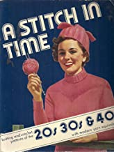 Stitch in Time: Knitting and Crochet Patterns of the 1920's, '30s and '40s