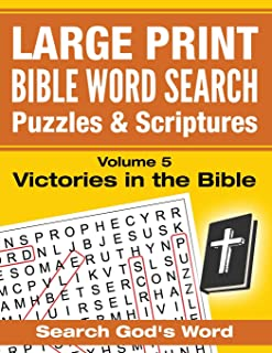 LARGE PRINT - Bible Word Search Puzzles with Scriptures, Volume 5: Victories in the Bible: Search God's Word (LARGE PRINT - Bible Word Search Puzzles and Scriptures)
