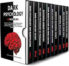 DARK PSYCHOLOGY: 10 BOOKS IN 1 : Learn the Art of Persuasion, How to Influence People, Hypnosis, Manipulation Techniques, ...