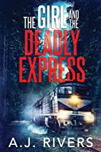 The Girl and the Deadly Express (Emma Griffin FBI Mystery)