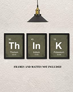 THINK Periodic Table of Elements Classroom Decor Prints - Set of 3 8 x 10 Unframed Prints - Great Gift for Teachers, Students, Geeks, Scientists, Techies. Dorm Wall Decor - Teacher Appreciation Gift