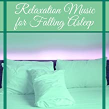 Relaxation Music for Falling Asleep – New Age Music for Easy Sleep, Relax with Nature Sounds, Feel Restful