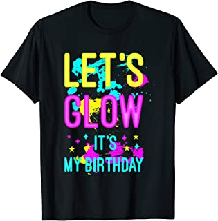 Let's Glow Party It's My Birthday Gift T-Shirt
