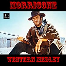 Morricone Western Medley: For a Few Dollars More / Giù la testa / Once Upon A Time In The West / Il Mercenario / The Good, The Bad and The Ugly / A Fistful of Dollars / Two Mules for Sister Sara / The Man With the Harmonica / My Name Is Nobody / Il etait