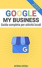 Scaricare Libri Google My Business: Come comparire nei Risultati di Ricerca e farti trovare dai Clienti - Guida completa per Attività Locali PDF