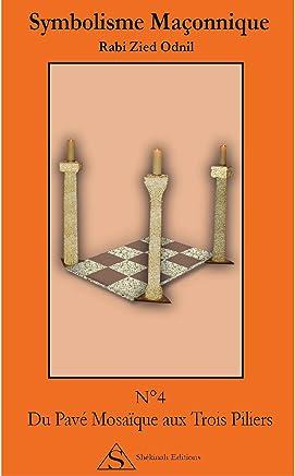 N°4 Du pavé mosaïque aux trois piliers (French Edition)