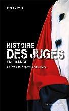 Histoire des juges en France: de l'Ancien Régime à nos jours (NME.HISTOIRE) (French Edition)