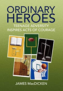 Ordinary Heroes: Teenage Adversity Inspires Acts of Courage