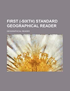 First (-Sixth) Standard Geographical Reader