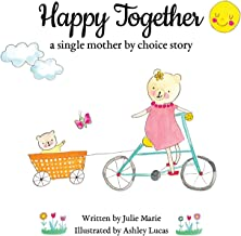 Happy Together, a single mother by choice story