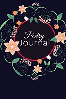 Poetry Journal: Notebook For All Poets To Write Poems With Inpirational pages, Writing Prompts For Poetry Composition, 6x9...