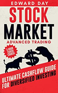 Stock Market Advanced Trading: Ultimate Cashflow Guide for Diversified Investing (3 Hour Crash Course)