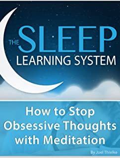 How to Stop Obsesive Thoughts with Meditation - (The Sleep Learning System)