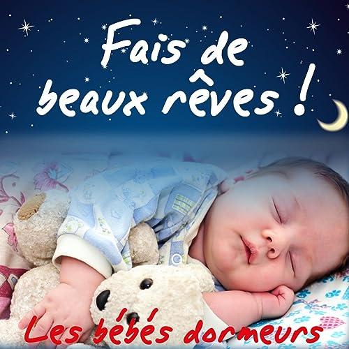 Fais De Beaux Rêves Berceuses Et Comptines Pour Faire Dormir Les