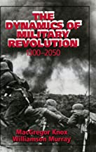 the dynamics of military revolution