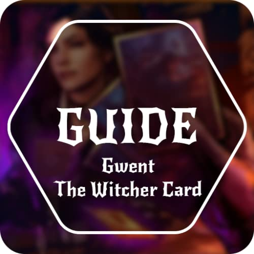 Guide for Gwent The Witcher Card - Tips, Cheats & Tricks