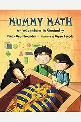 Mummy Math: An Adventure in Geometry (Matt and Bibi Math Adventures) Paperback