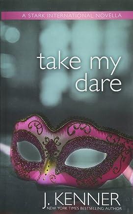 Take My Dare: A Stark International Novella: Volume 4