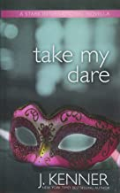 Take My Dare: A Stark International Novella: Volume 4