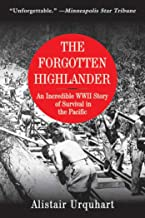 The Forgotten Highlander: An Incredible WWII Story of Survival in the Pacific