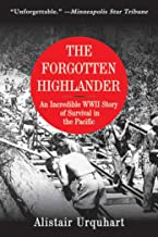 Forgotten Highlander: An Incredible WWII Story of Survival in the Pacific
