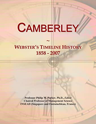Camberley: Webster's Timeline History, 1858 - 2007