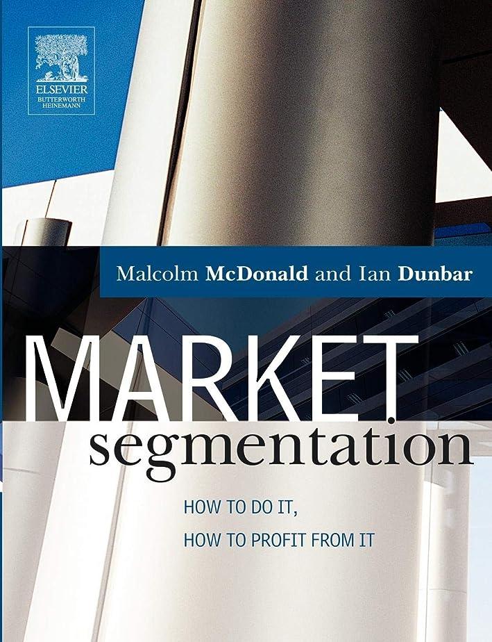 歴史的境界胴体Market Segmentation: How to do it, how to profit from it
