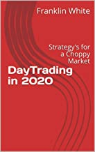 DayTrading in 2020: Strategy's for a Choppy Market