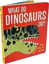 What Do Dinosaurs Do?
