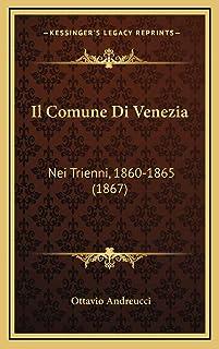 Il Comune Di Venezia: Nei Trienni, 1860-1865 (1867)