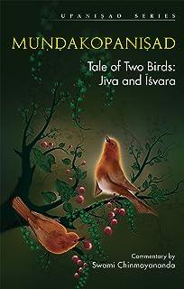 Mundakopanishad: Tale of Two Birds: jiva and Isvara