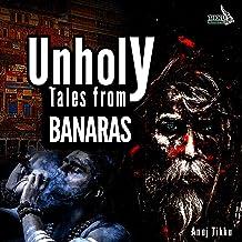 Unholy Tales from Banaras