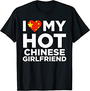 I Love My Hot Chinese Girlfriend Cute China Native Relationship T-Shirt