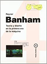 Teoria Y Diseno En La Primera Era De La Maquina/ Theory and Design in the First Machine Age (Paidos Estetica / Ethetics) (Spanish Edition)