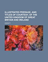Illustrated Peerage, and Titles of Court