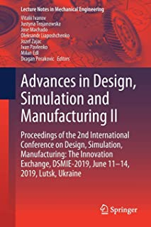 Advances in Design, Simulation and Manufacturing II: Proceedings of the 2nd International Conference on Design, Simulation...
