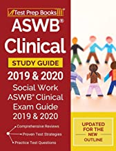 ASWB Clinical Study Guide 2019 & 2020: Social Work ASWB Clinical Exam Guide 2019 & 2020 [Updated for the New Outline]