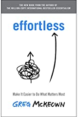 Effortless: Make It Easier to Do What Matters Most ハードカバー
