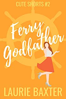 Ferry Godfather (Cute Shorts Book 2)
