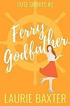 Ferry Godfather (Cute Shorts Book 2)